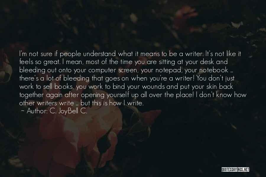 It's Not All About You Quotes By C. JoyBell C.