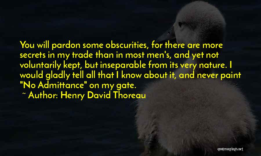 It's Not All About You Quotes By Henry David Thoreau