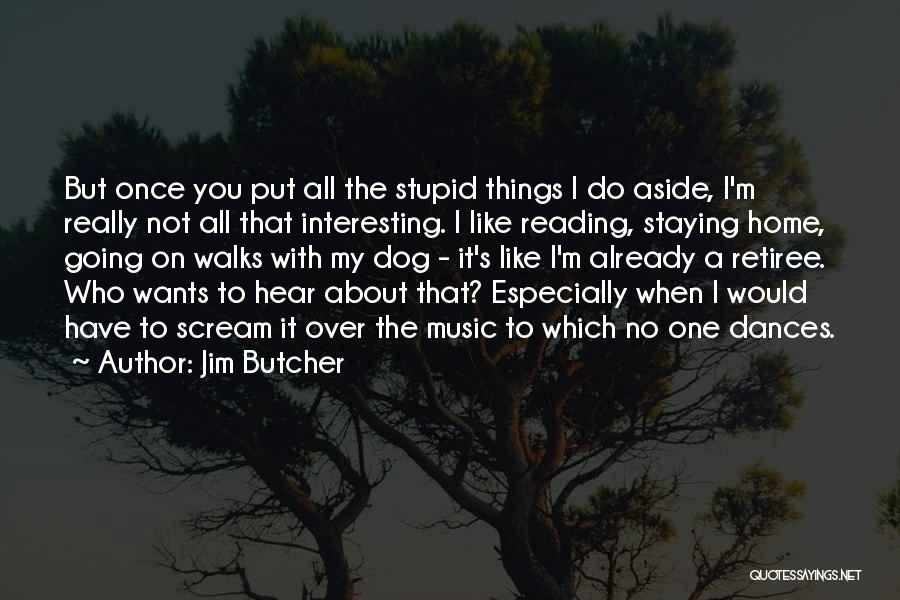 It's Not All About You Quotes By Jim Butcher