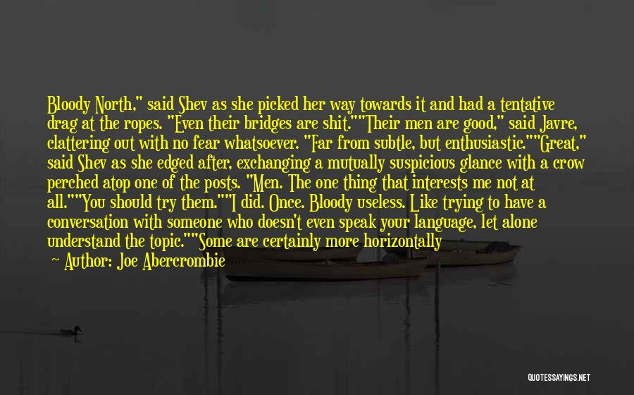 It's Not All About You Quotes By Joe Abercrombie