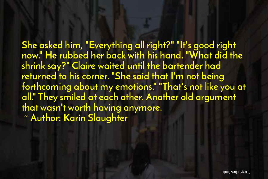 It's Not All About You Quotes By Karin Slaughter
