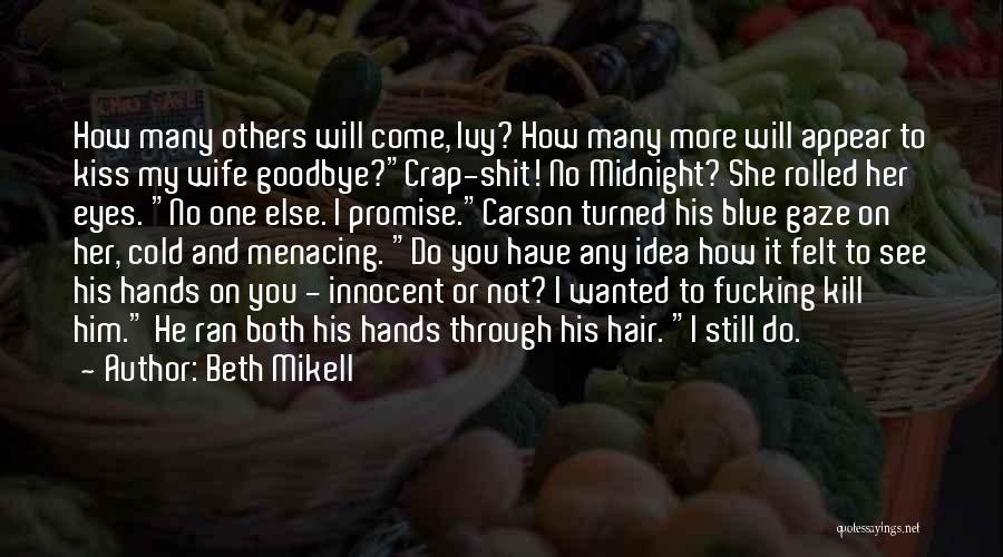 It's Not Goodbye Quotes By Beth Mikell