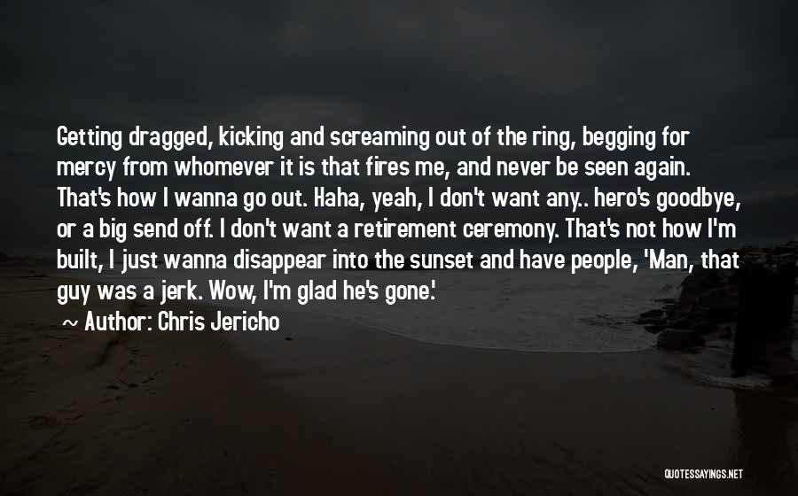 It's Not Goodbye Quotes By Chris Jericho