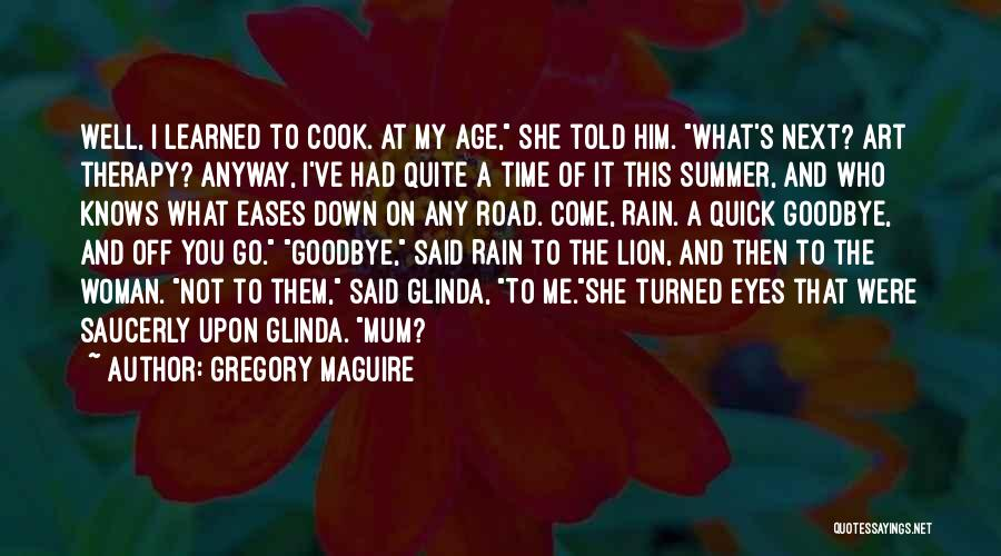 It's Not Goodbye Quotes By Gregory Maguire