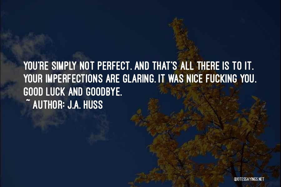 It's Not Goodbye Quotes By J.A. Huss
