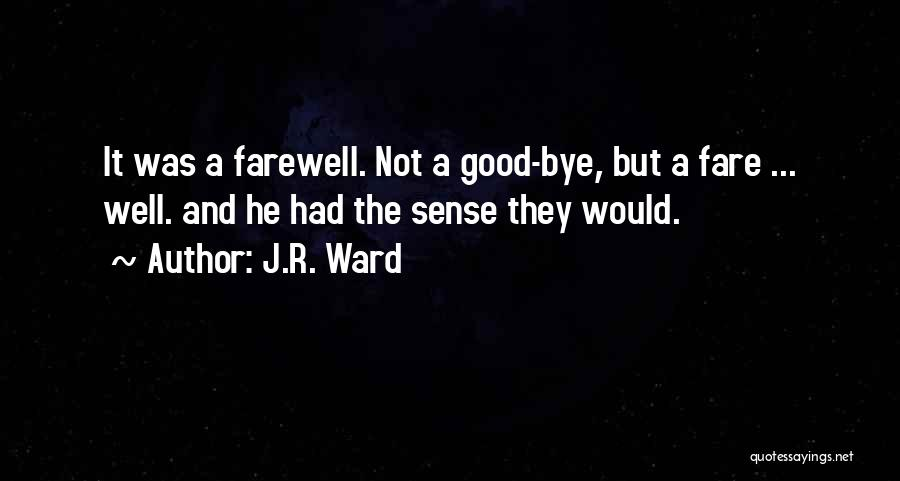 It's Not Goodbye Quotes By J.R. Ward