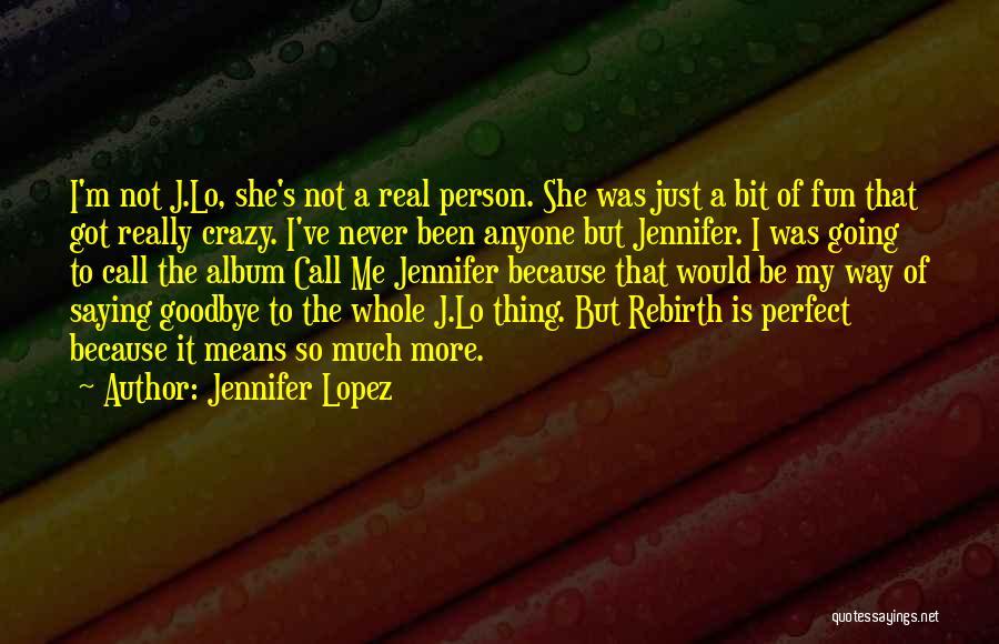 It's Not Goodbye Quotes By Jennifer Lopez