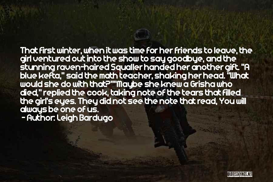 It's Not Goodbye Quotes By Leigh Bardugo
