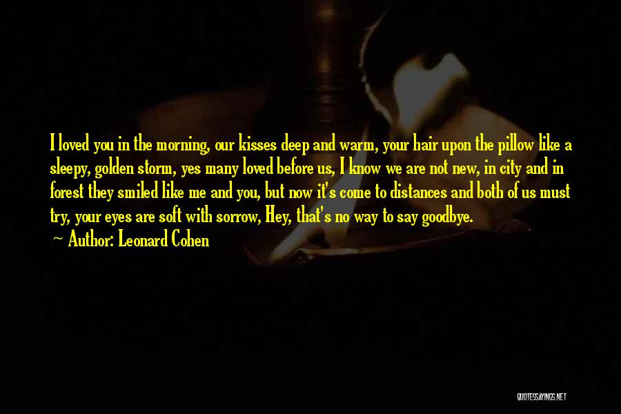 It's Not Goodbye Quotes By Leonard Cohen