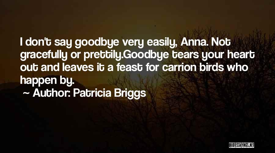 It's Not Goodbye Quotes By Patricia Briggs