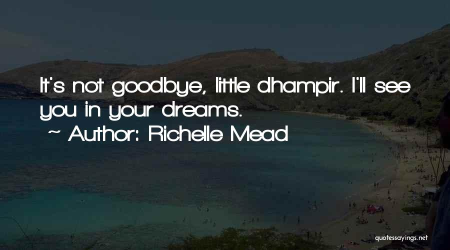 It's Not Goodbye Quotes By Richelle Mead