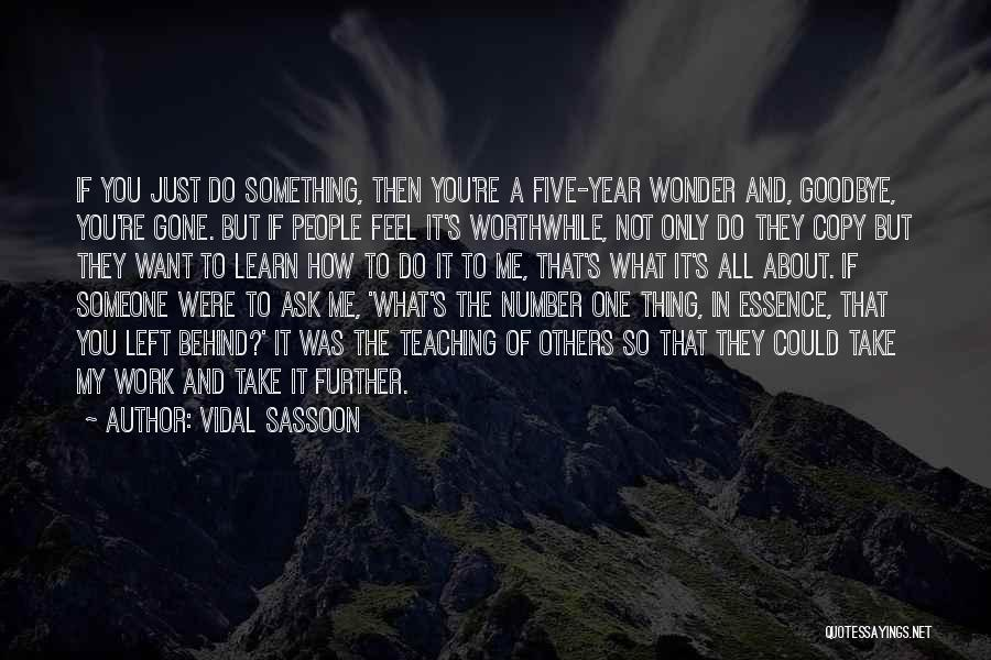 It's Not Goodbye Quotes By Vidal Sassoon