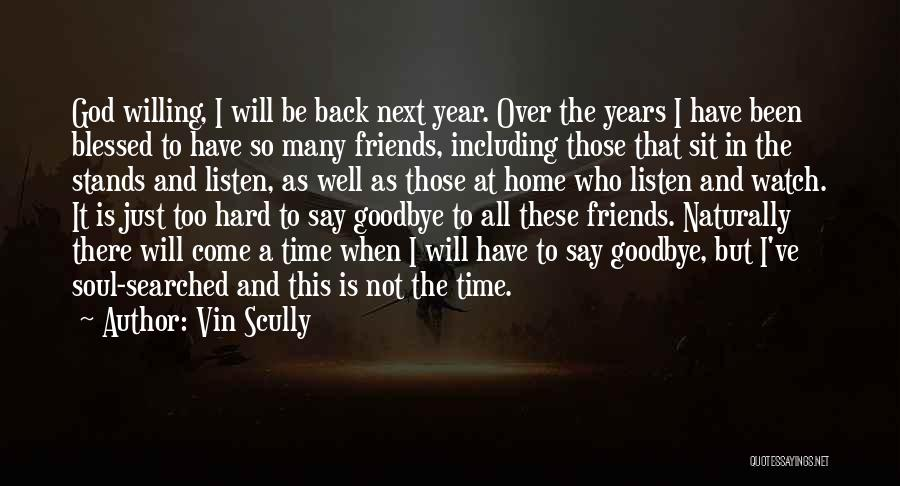 It's Not Goodbye Quotes By Vin Scully