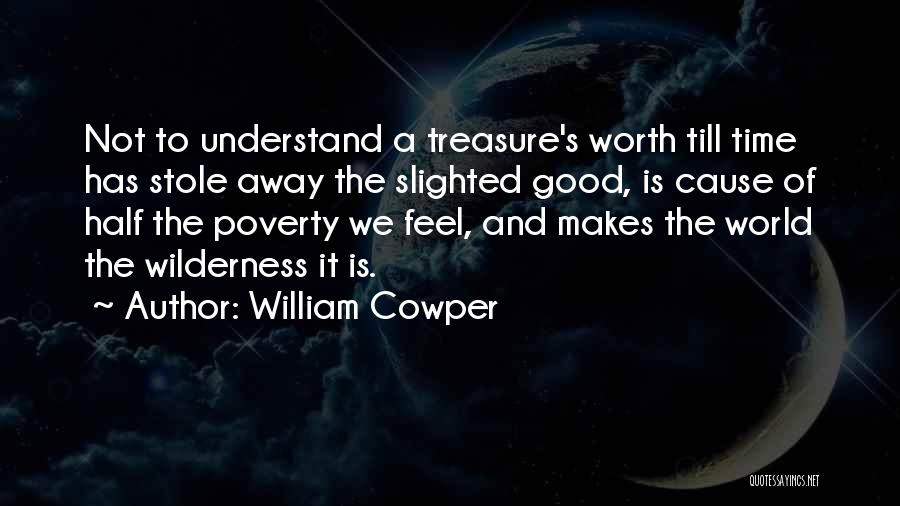 It's Not Goodbye Quotes By William Cowper