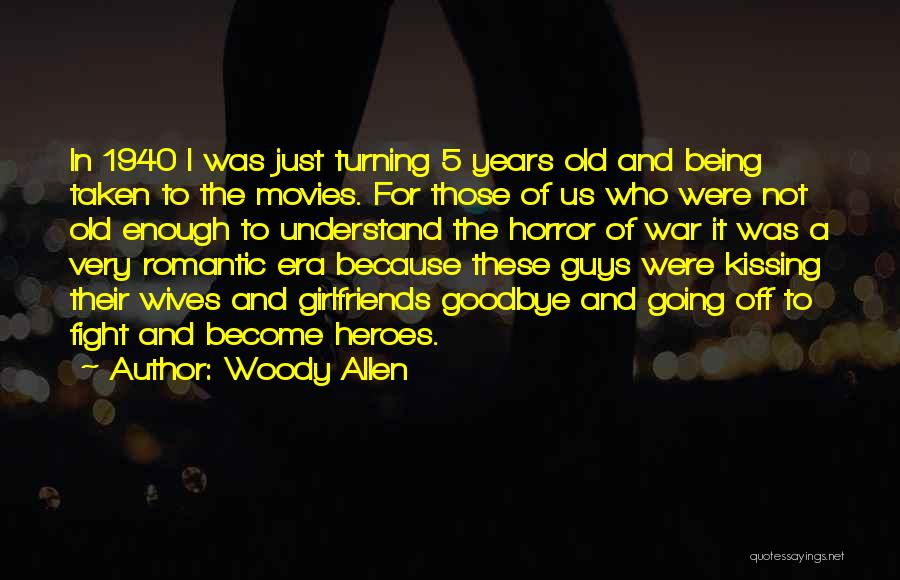 It's Not Goodbye Quotes By Woody Allen