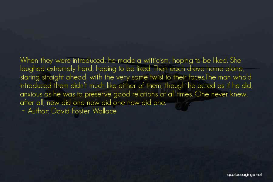Its Ok To Be Alone Quotes By David Foster Wallace