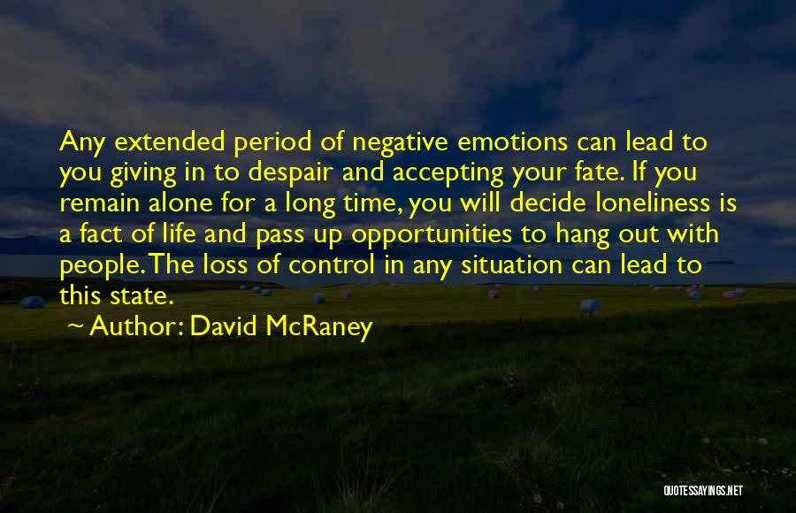 Its Ok To Be Alone Quotes By David McRaney