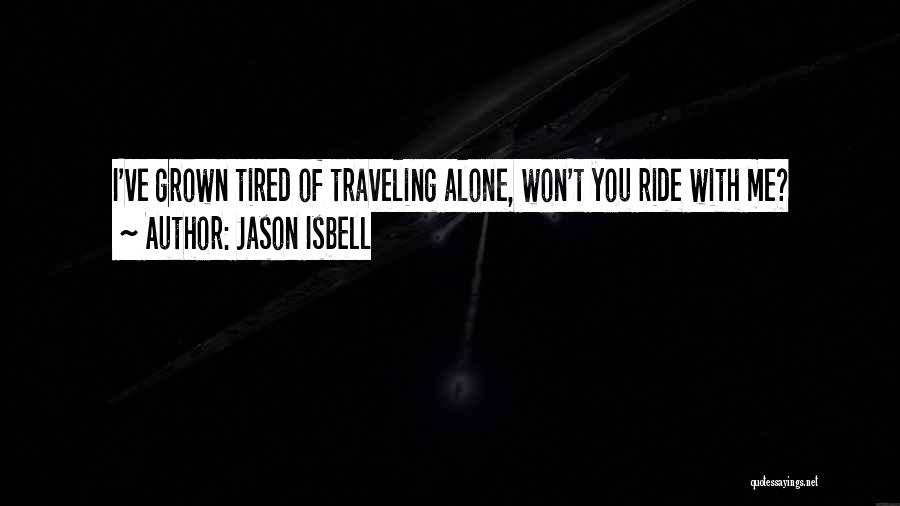 Its Ok To Be Alone Quotes By Jason Isbell