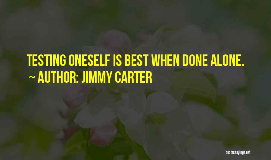 Its Ok To Be Alone Quotes By Jimmy Carter