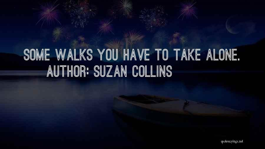 Its Ok To Be Alone Quotes By Suzan Collins