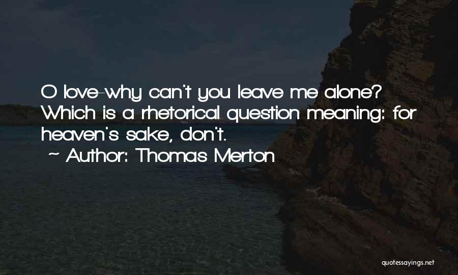 Its Ok To Be Alone Quotes By Thomas Merton