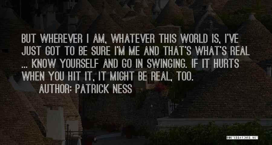 It's Okay Even If It Hurts Quotes By Patrick Ness