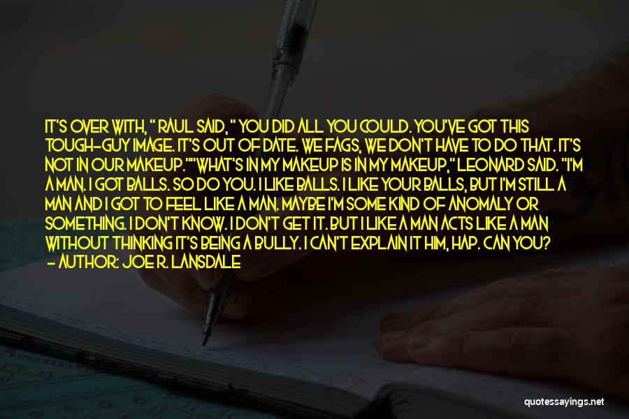 It's Over Image Quotes By Joe R. Lansdale