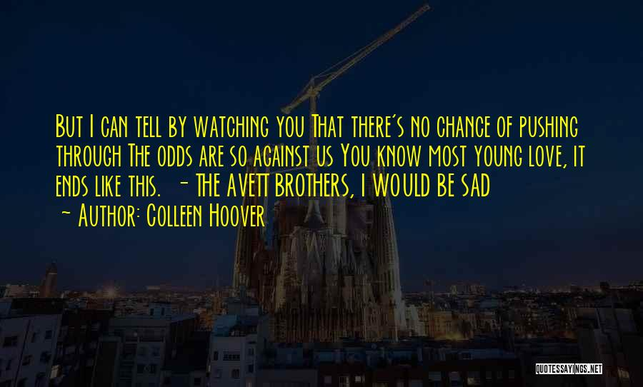It's So Sad Quotes By Colleen Hoover