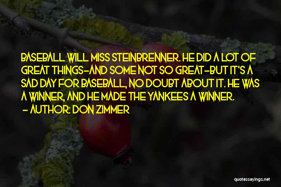 It's So Sad Quotes By Don Zimmer