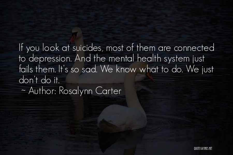 It's So Sad Quotes By Rosalynn Carter