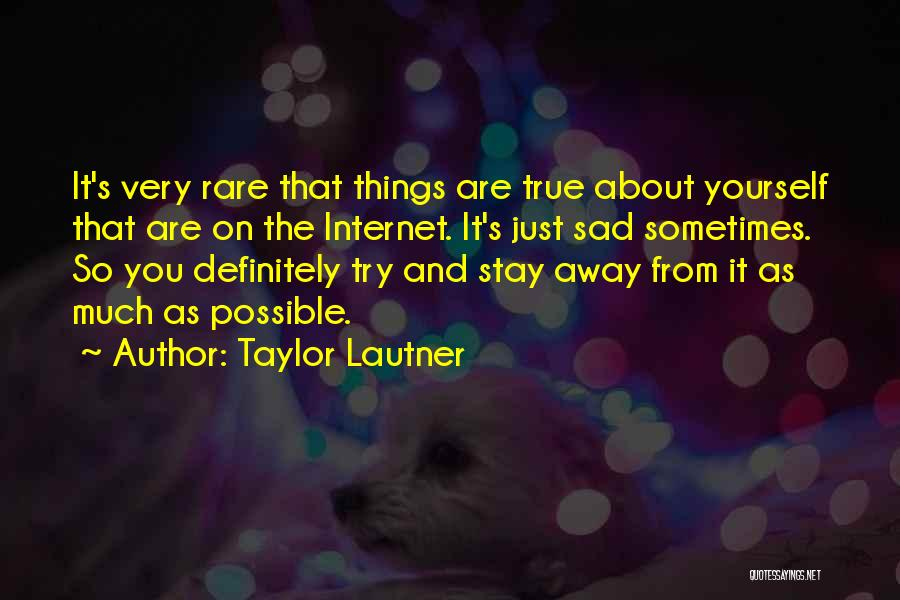 It's So Sad Quotes By Taylor Lautner