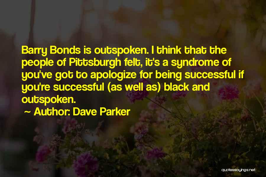 It's Well Quotes By Dave Parker
