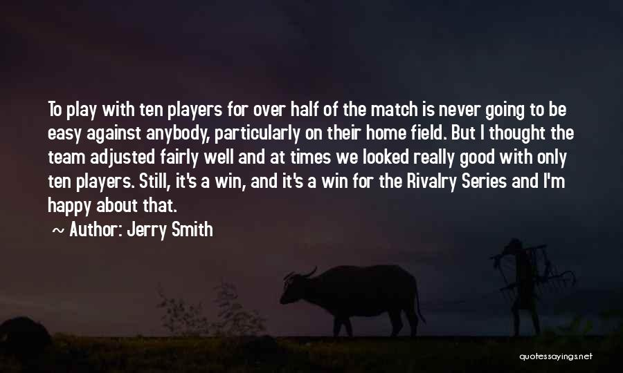 It's Well Quotes By Jerry Smith