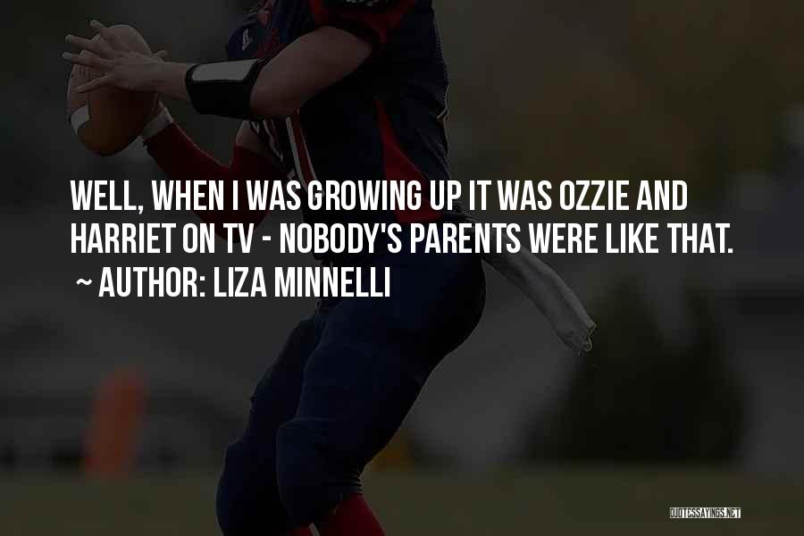It's Well Quotes By Liza Minnelli