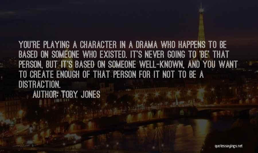 It's Well Quotes By Toby Jones