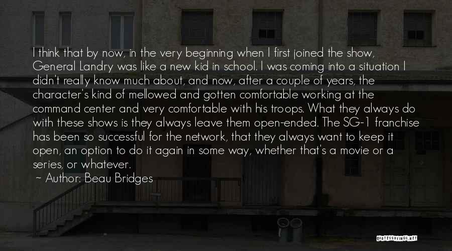 It's Whatever Now Quotes By Beau Bridges