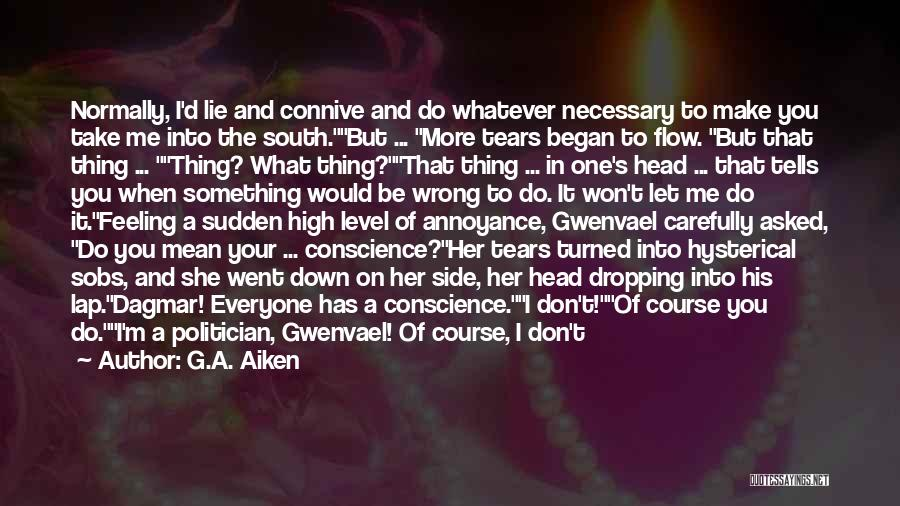 It's Whatever Now Quotes By G.A. Aiken