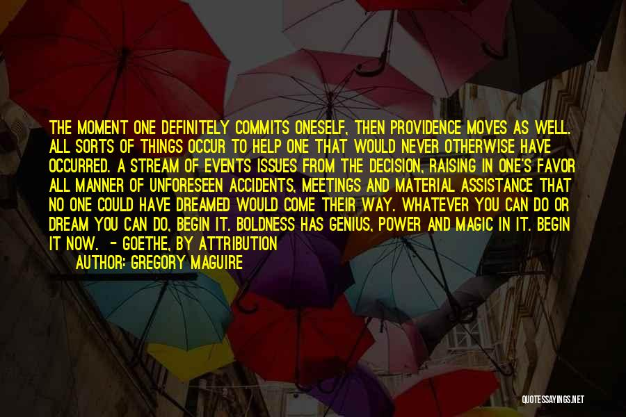 It's Whatever Now Quotes By Gregory Maguire