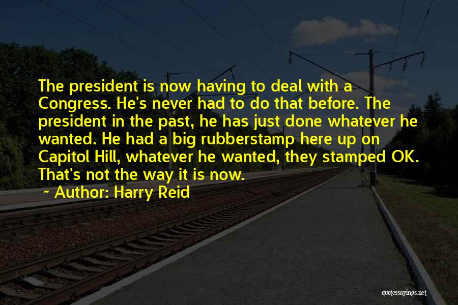 It's Whatever Now Quotes By Harry Reid