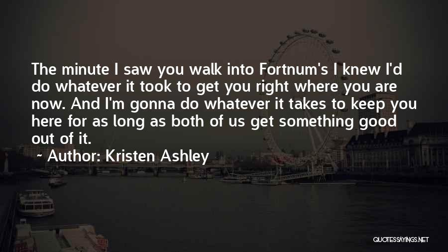 It's Whatever Now Quotes By Kristen Ashley