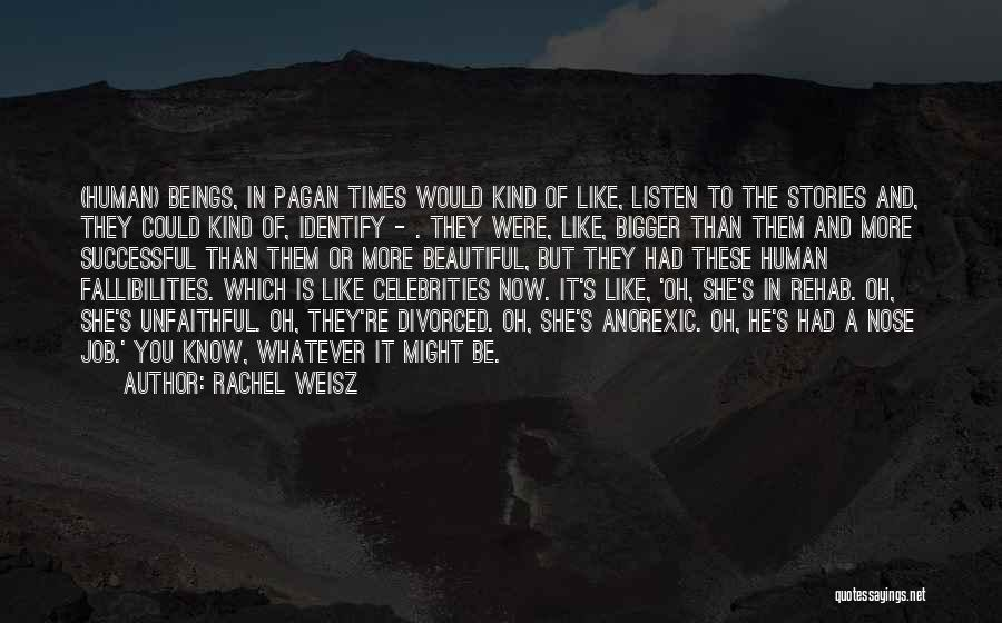 It's Whatever Now Quotes By Rachel Weisz