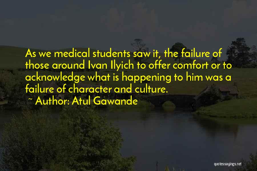 Ivan Ilyich Quotes By Atul Gawande
