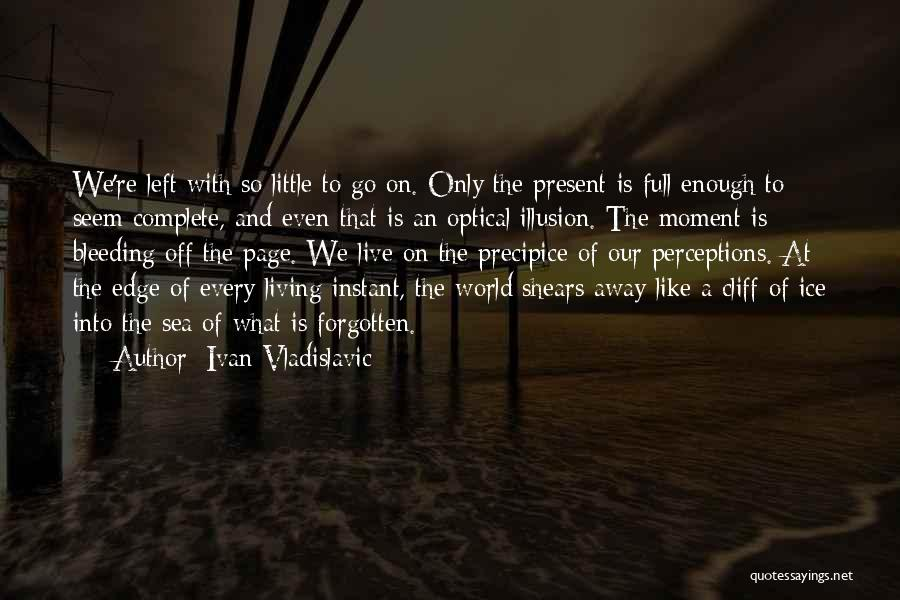 Ivan Vladislavic Quotes 1183652