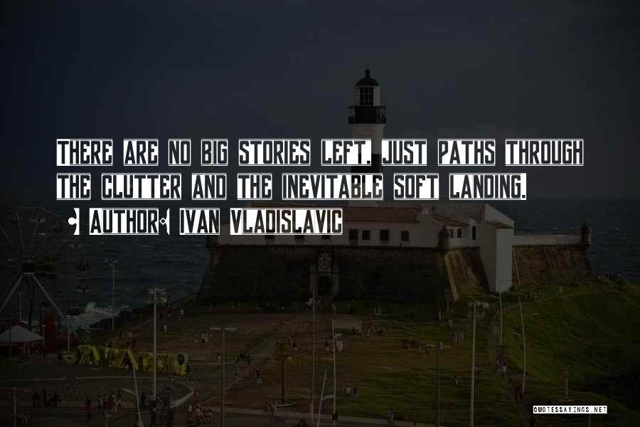 Ivan Vladislavic Quotes 2191594