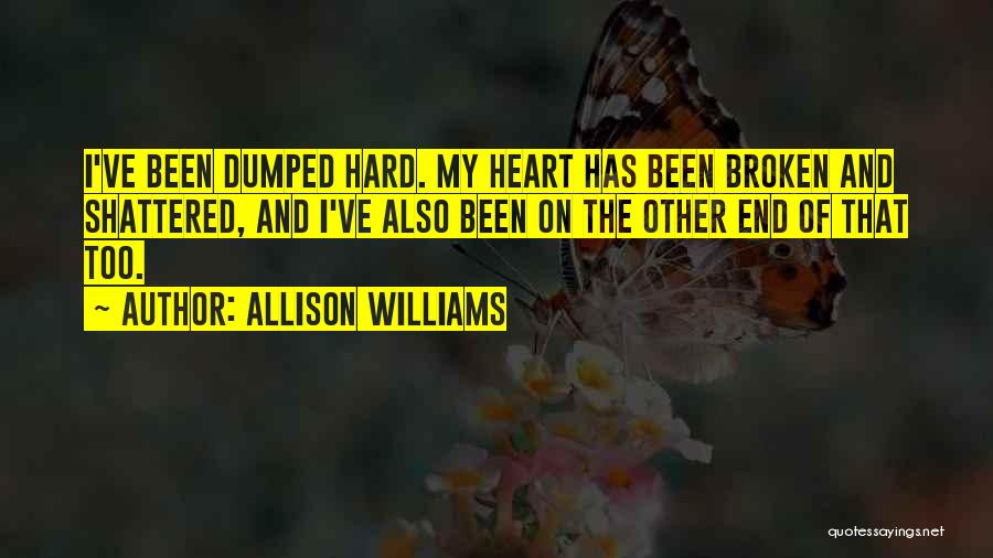 I've Been Dumped Quotes By Allison Williams