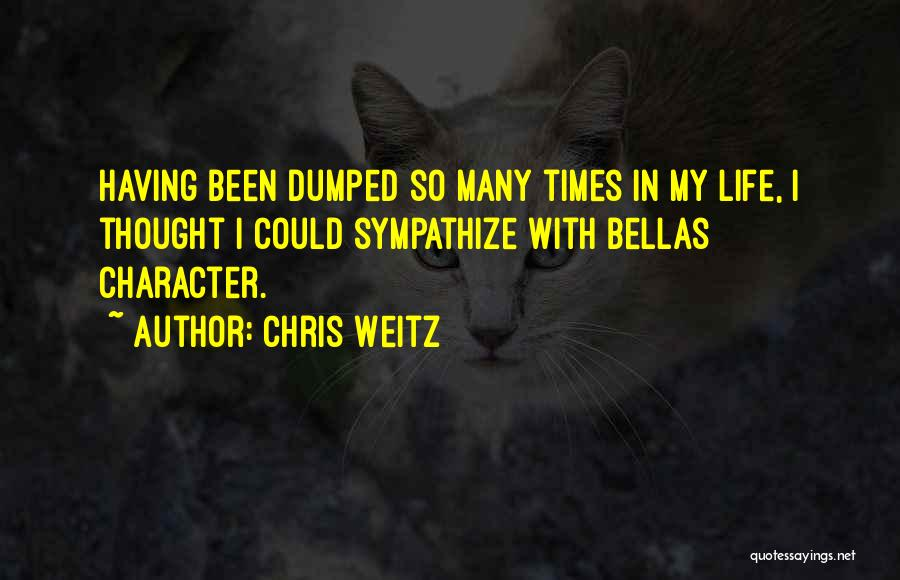 I've Been Dumped Quotes By Chris Weitz