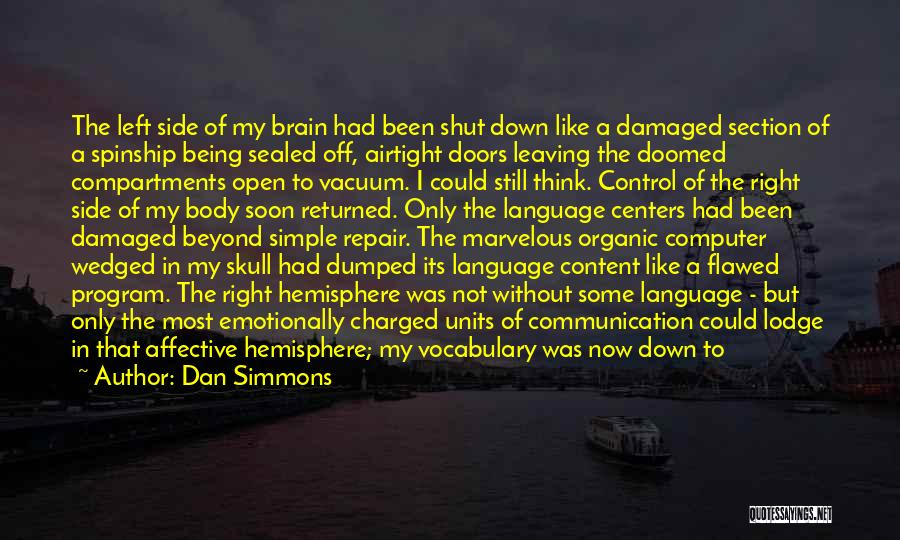 I've Been Dumped Quotes By Dan Simmons