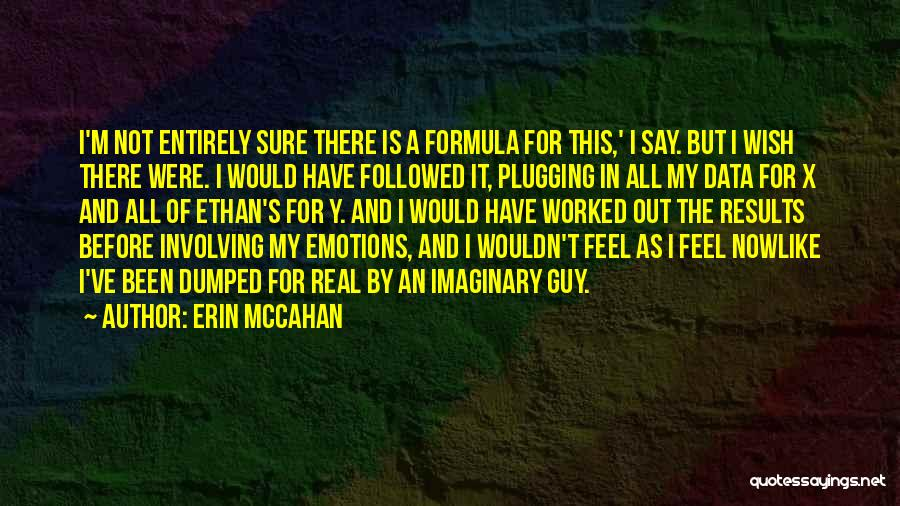 I've Been Dumped Quotes By Erin McCahan
