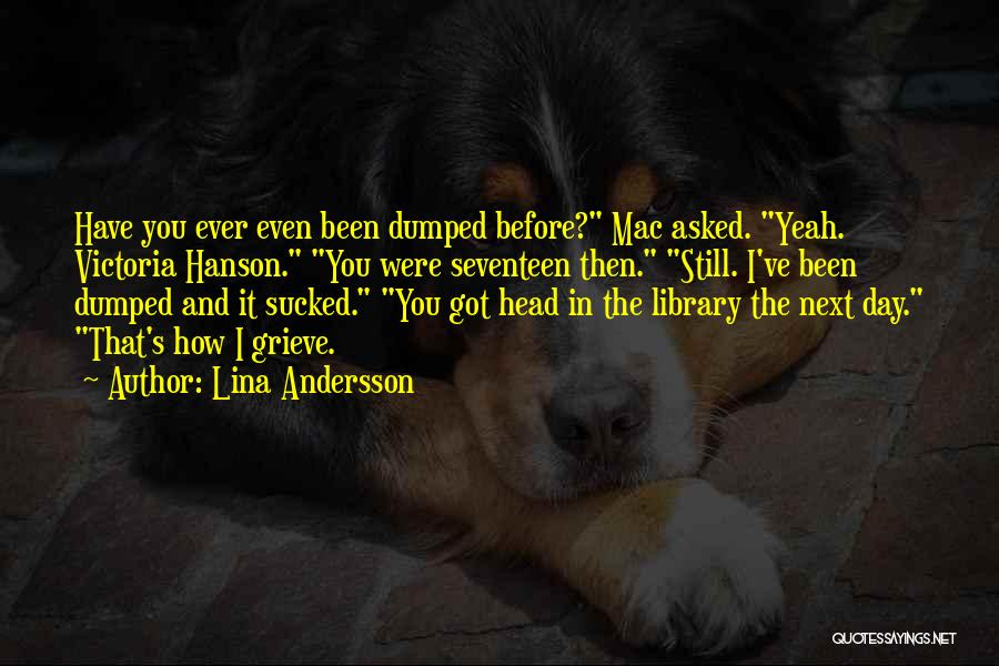I've Been Dumped Quotes By Lina Andersson