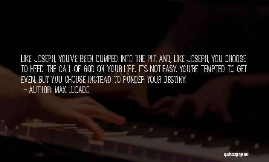 I've Been Dumped Quotes By Max Lucado